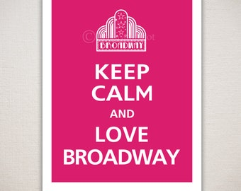 Keep Calm and LOVE BROADWAY Typography Art Print