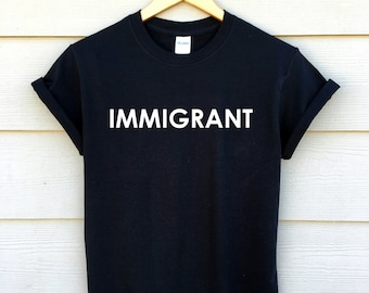 immigrant shirt - child of an immigrant shirt - pro immigration shirt