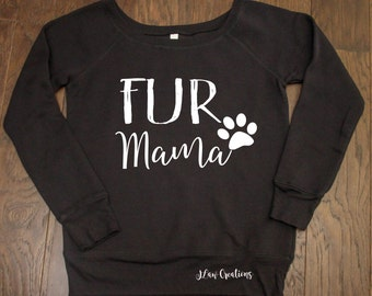Fur Mama - Wide Neck Sweatshirt -Dog mama shirt, Fur mama Sweatshirt, Cat mama, Dog Shirt, Dog Sweatshirt, Cat Sweatshirt, Dog lover gift