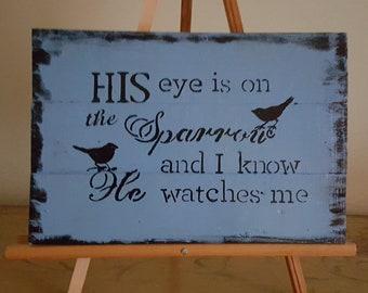Hi eye is on the sparrow and I know He watches me Blue weathered wood rustic beloved hymn wall art  bird