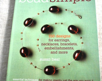 Bead Simple by Susan Beal Paperback Beading and Jewelry Book 150 Designs, Jewelry Making Book, How to Make Jewelry Book