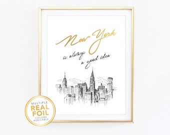 Gold foil Print, New York is always a good idea, New York Sketch, New york skyline, Real Foil Print, Silver foil, Black & White, NYC