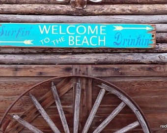 Welcome to the Beach Surfin' Drinkin' Rustic Wood Sign/Beach house decor/Ocean decor