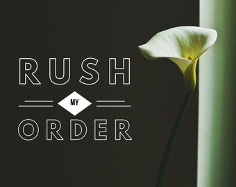 Rush My Order - 1 Week Turnaround Time - 1 Item