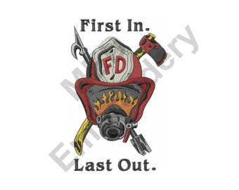 Firefighter - Machine Embroidery Design, First In Last Out