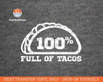100% Full of Tacos - Iron-on transfer, DYI shirts