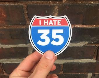 I Hate I-35 Vinyl Car Bumper Sticker - Texas Sticker - Oklahoma Sticker - Kansas Sticker - Minnesota Decal - Funny Sticker - Car Decal