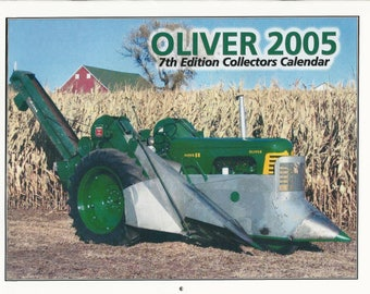 New 2005 Oliver Cornbelt Collector's  Calendar Featuring: Cover Tractor Oliver Super 77 with Mounted Corn Picker