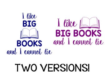 teacher appreciation, I like big books and I cannot lie cut file, svg dxf, eps png