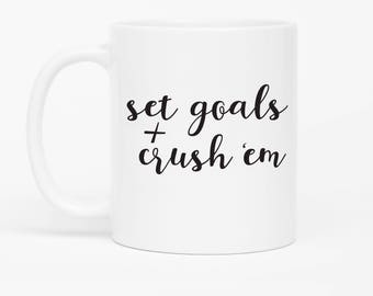 Motivational Quote, Set Goals and Crush Them, Custom Coffee Mug, Boss Gift, For Co-Worker, Mug Swap, Gift for Her, Goal Digger
