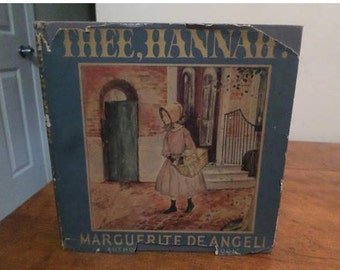 Vintage 1940 Hardcover Book Thee, Hannah Marguerite DeAngeli First Edition with Dustjacket