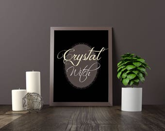 Crystal witch, dark, printable quote art