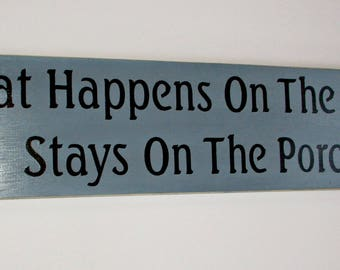 Porch Sign What Happens On The Porch .. Wooden Signs   Denim Blue and Black
