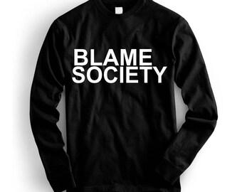 Blame Society Sweatshirt
