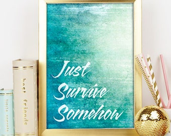Just Survive Somehow Walking Dead Quote Abstract Art Instant Download - Digital Print Printable Art Impressionist Modern Blue Green JSS