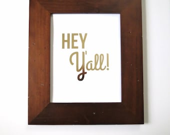 Hey Y'all! - Gold Foil Print - Hey Y'all