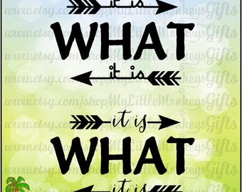 It is What it is with Arrows Quote Digital Design to Print or Cut High Quality 300 dpi Jpeg Png SVG EPS DXF Formats Instant Download