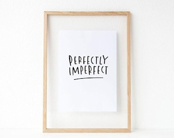 perfectly imperfect print // hand lettered print // black and white minimalistic print // typographic wall decor // hand lettered