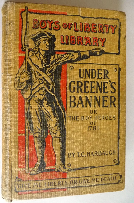 Under Greene's Banner or The Boy Heroes of 1781 T.C. Harbaugh 1904