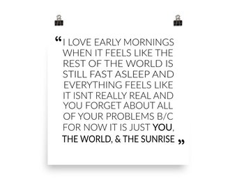 you, the world & the sunrise // early morning quote, morning person, sunrise, early riser, coffee, early morning, poster, quote,