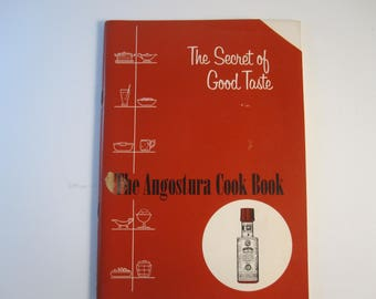 Cookbook , The Secret of Good Taste,The Angostura Cook Book, 1960