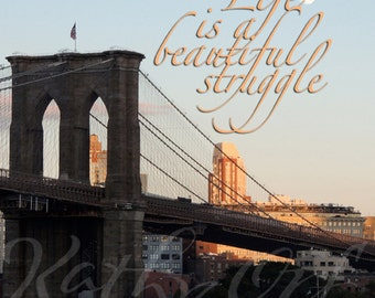 LIFE is a beautiful struggle print