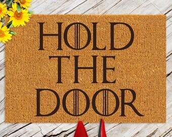 Game of Thrones Doormat / Hold The Door Doormat / Welcome Mat / Housewarming Gift / Birthday Gift / Wedding Gift / Coir Door Mat