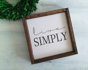 Live Simply Wood Sign - Farmhouse Sign - Fixer Upper Style Sign