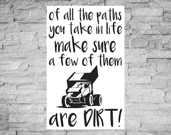 Of All The Paths You Take In Life Make Sure A Few Of Them Are DIRT, 12x18, Vinyl Wood Sign, Racing Sign, Dirt Track Racing, Vinyl Sign