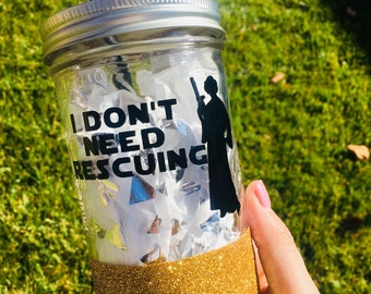 I Don't Need Rescuing Mason Jar Tumbler (Princess Leia)