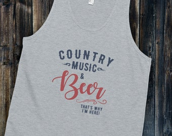 Country Music and Beer That's Why I'm Here Gray Tank Top / Country Tank Concert Wear