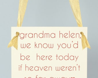 Custom We Know You'd Be Here Today if Heaven Weren't So Far Away Sign Seat Banner | Sign for Relatives at Wedding Ceremony 1694 BW