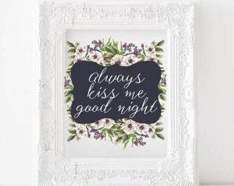 Always kiss me good night Printable, Alway kiss me goodnight Print, black and white floral print, master room print, printable quote art