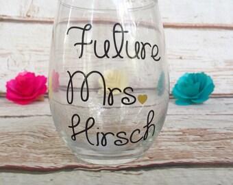 Future Mrs Wine Glass - Bride to Be Wine Glass - Bride to Be Gift - Engagement Announcment Wine Glass - Stemless Wine Glass
