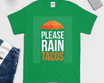 Please Raining Tacos Shirt