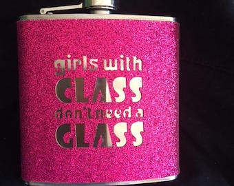 Girls with class don't need a glass 6 oz hip flask