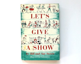 1956 Let's Give a Show Children's Hardcover Book about how to Entertain Properly