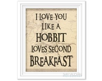 I Love You Like A Hobbit Loves Second Breakfast Art Print Quote The Hobbit  Lord Of