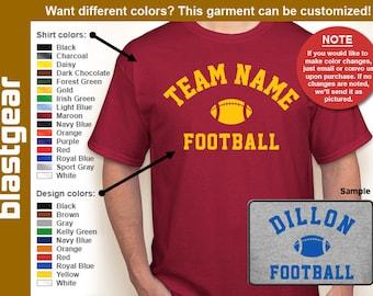 Team Name Football (Any Team) custom T-shirt — Any color/Any size - Adult S, M, L, XL, 2XL, 3XL, 4XL, 5XL Youth S, M, L, XL