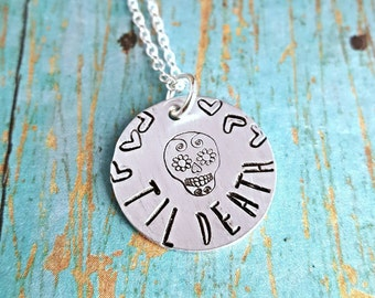 Til Death - Sugar Skull Necklace - Sugar Skull Jewelry -  I Love You - Til Death Do Us Part - Love - Marriage - Gift for Her