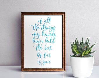 Of All The Things My Hands Have Held The Best By Far Is You | Nursery Quote | Boy Nursery | Baby Boy Nursery Decor