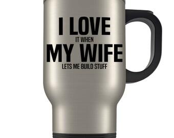 Carpenter gift, carpenter travel mug, funny carpenter gift, carpenter gift for husband, carpentry travel mug, carpentry, I love my wife