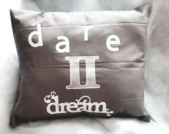 Dare 2 Dream Pillow