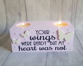 Memorial Tealight Holder - Your wings were ready but my heart was not