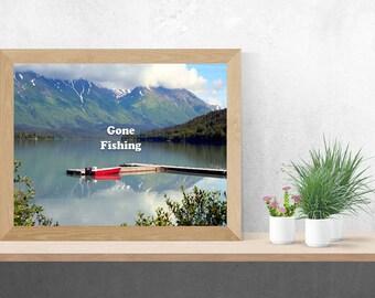 Gone fishing print. Digital photo download. Alaska. Boat. Humorous. Quote. Poster. Wall art. Mountains. Trail Lake. Moose Pass. Recreation.