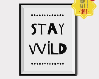 Stay Wild nursery, Nursery quotes wild, baby room prints, baby boy poster, newborn wall decor, Baby Boy Nursery, Kids Room Decor, baby art
