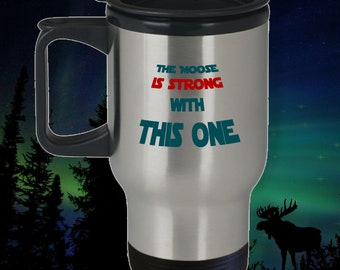 moose travel mug moose mug star wars mug moose gift the moose is strong christmas vacation moose mug moose mugs star wars gift coffee cup - Moose Mugs Christmas Vacation