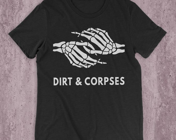 Featured listing image: Together With Dirt & Corpses T-Shirt