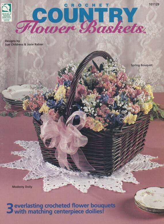 Country Flower Baskets Home Decor Crochet Pattern House of