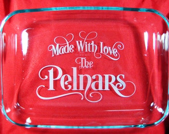 "Personalized 9""x13"" Pyrex Baking Dish, Made with Love with lid"